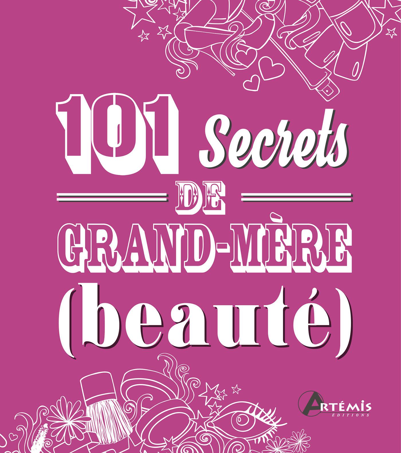 101 SECRETS DE GRAND-MERE BEAUTE