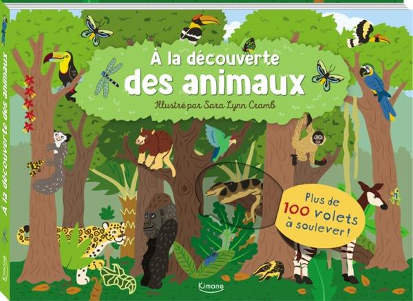 A LA DECOUVERTE DES ANIMAUX (COLL. LIVRES 100 VOLETS)