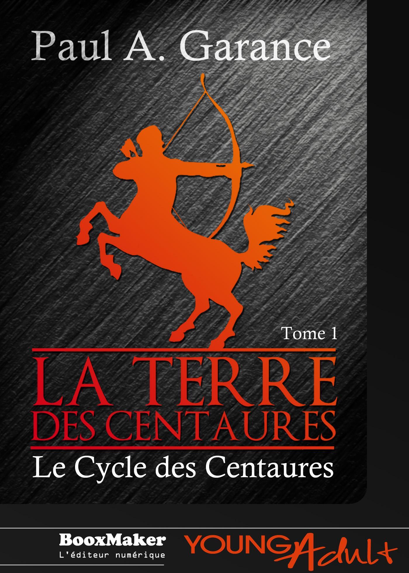 La Terre des Centaures, LE CYCLE DES CENTAURES - T1