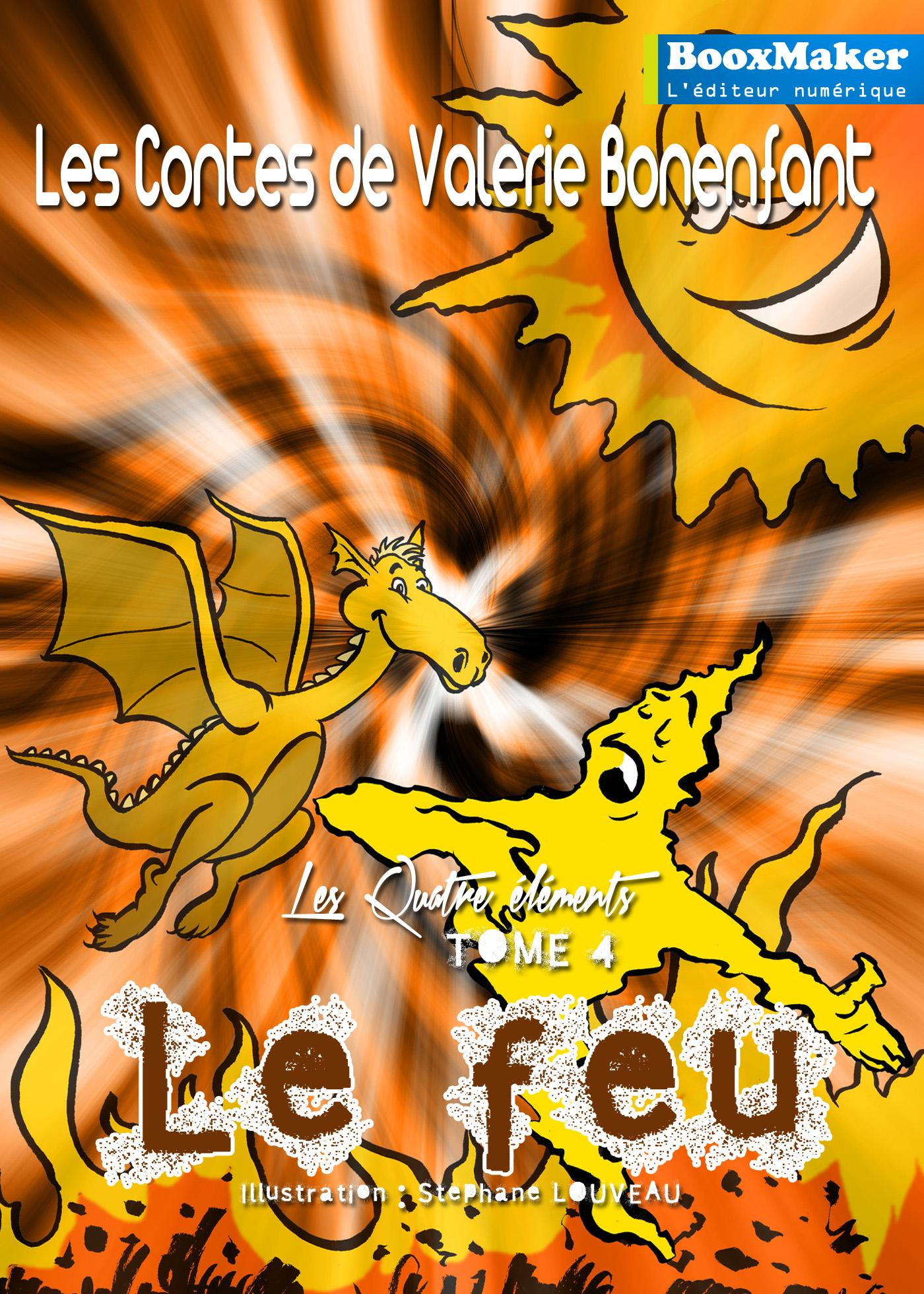 Le Feu, LES CONTES DE VALÉRIE BONENFANT - LES QUATRE ÉLÉMENTS - T4