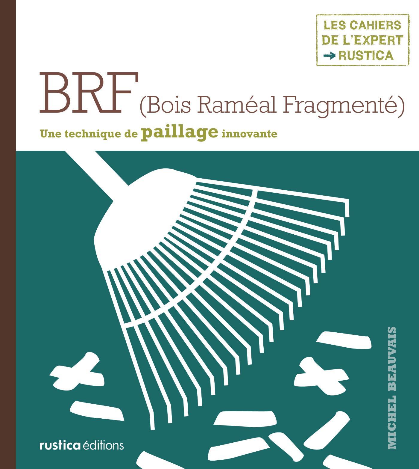 BRF (Bois Raméal Fragmenté), UNE TECHNIQUE DE PAILLAGE INNOVANTE