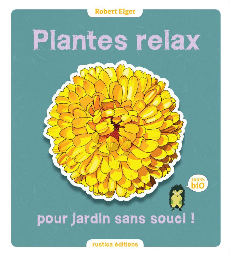 Plantes relax pour jardins sans soucis !