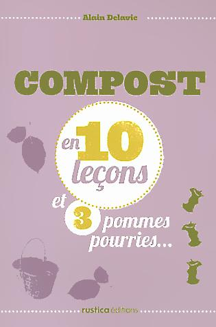 Compost en 10 leçons et 3 pommes pourries...
