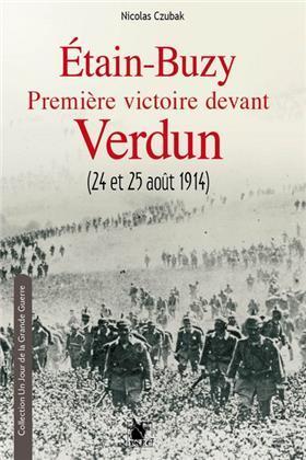 ETAIN BUZY  PREMIERE VICTOIRE DEVANT VERDUN  24 ET 25 AOUT 1914