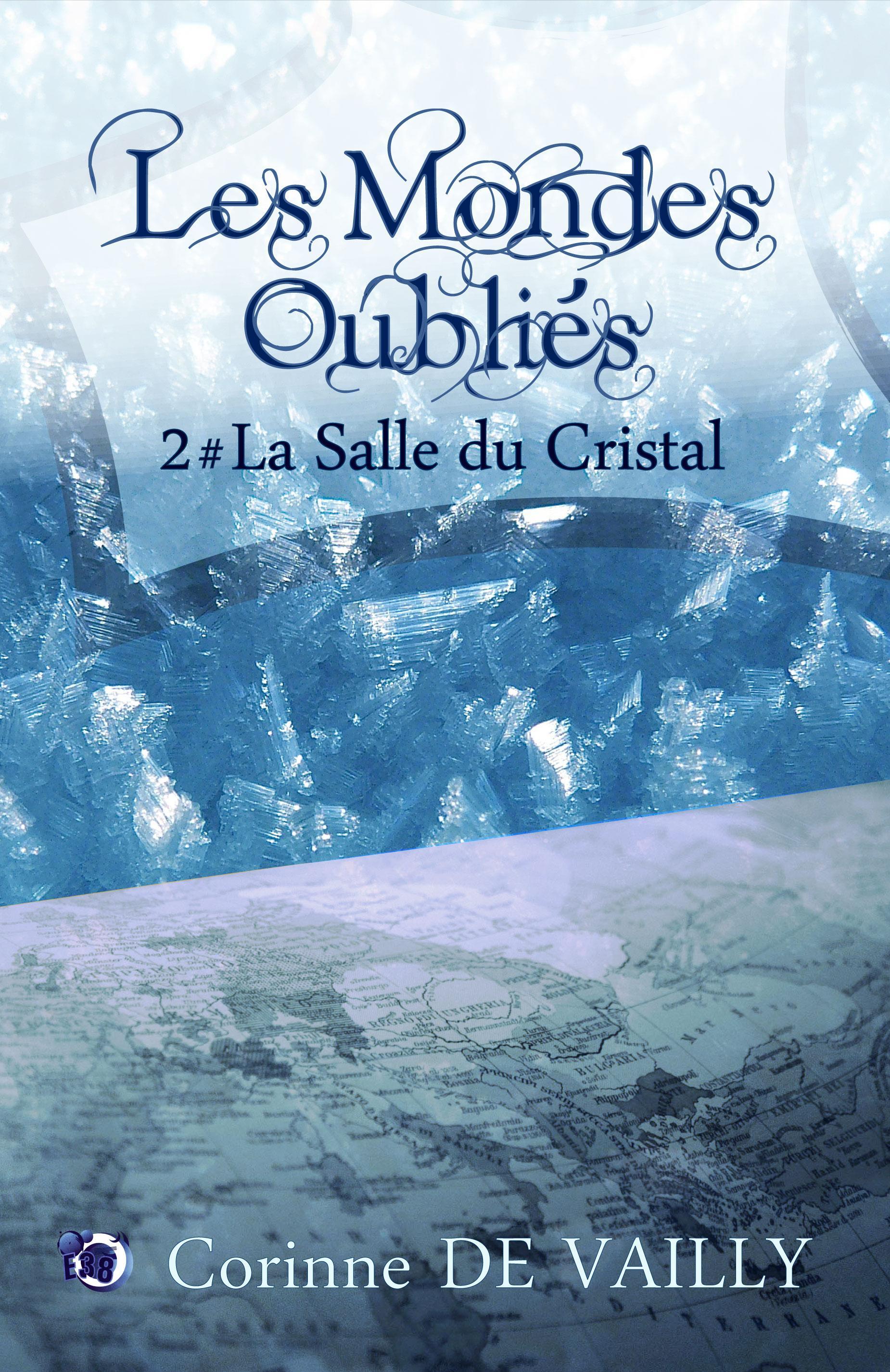 La salle de cristal, LES MONDES OUBLIÉS TOME 2