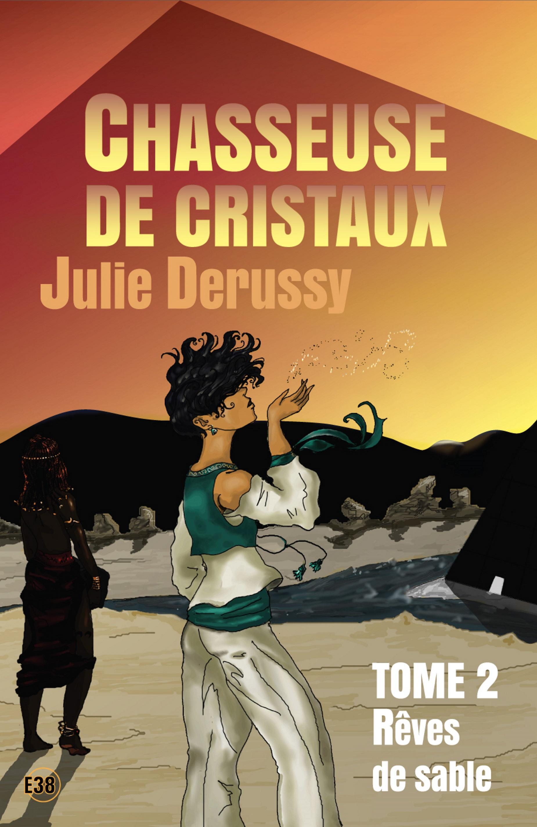 Rêves de sable, CHASSEUSE DE CRISTAUX TOME 2