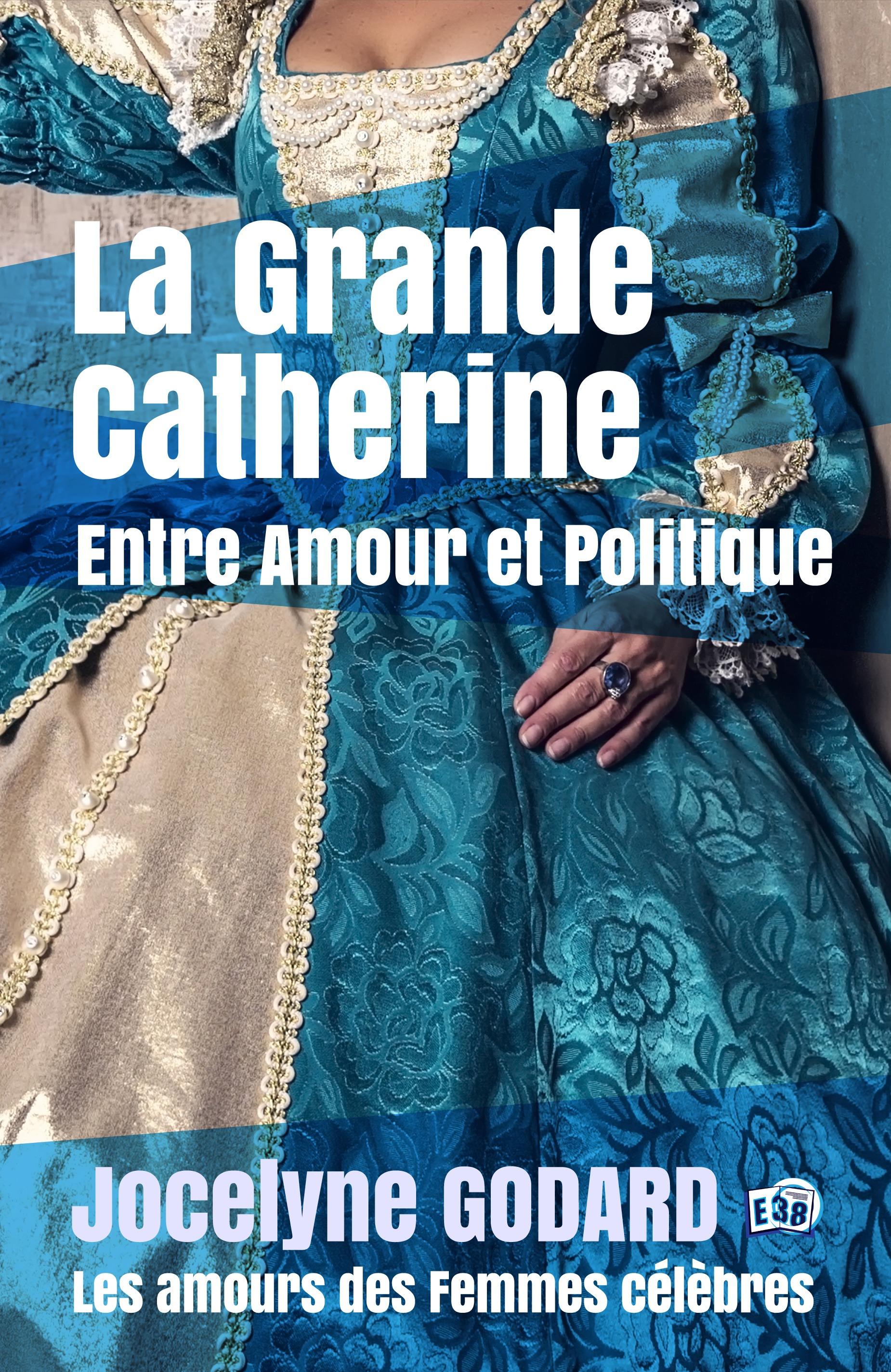 La Grande Catherine, Entre Amour et Politique, LES AMOURS DES FEMMES CÉLÈBRES