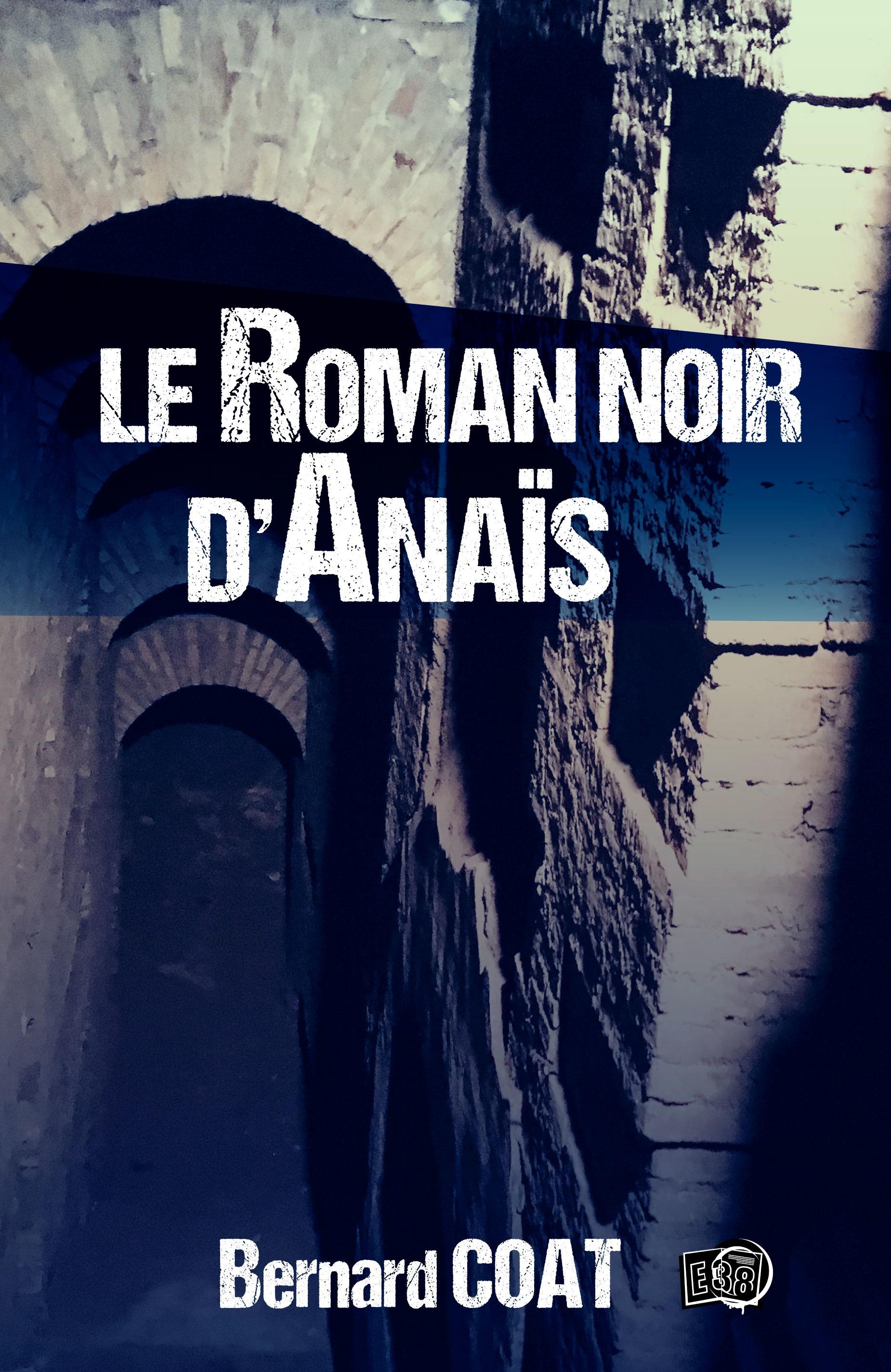 Le roman noir d'Anaïs