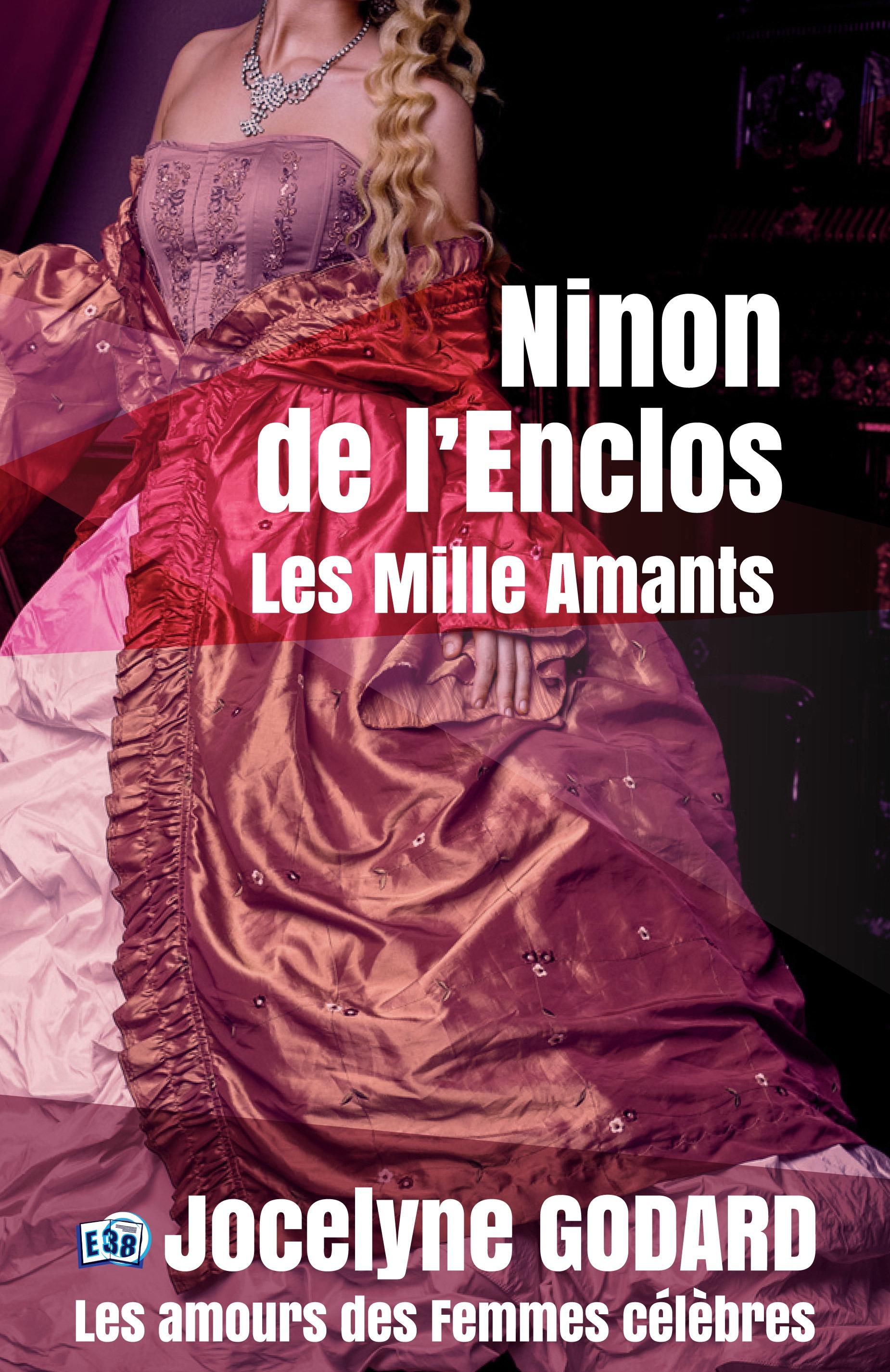 Ninon de Lenclos, les mille amants, LES AMOURS DES FEMMES CÉLÈBRES