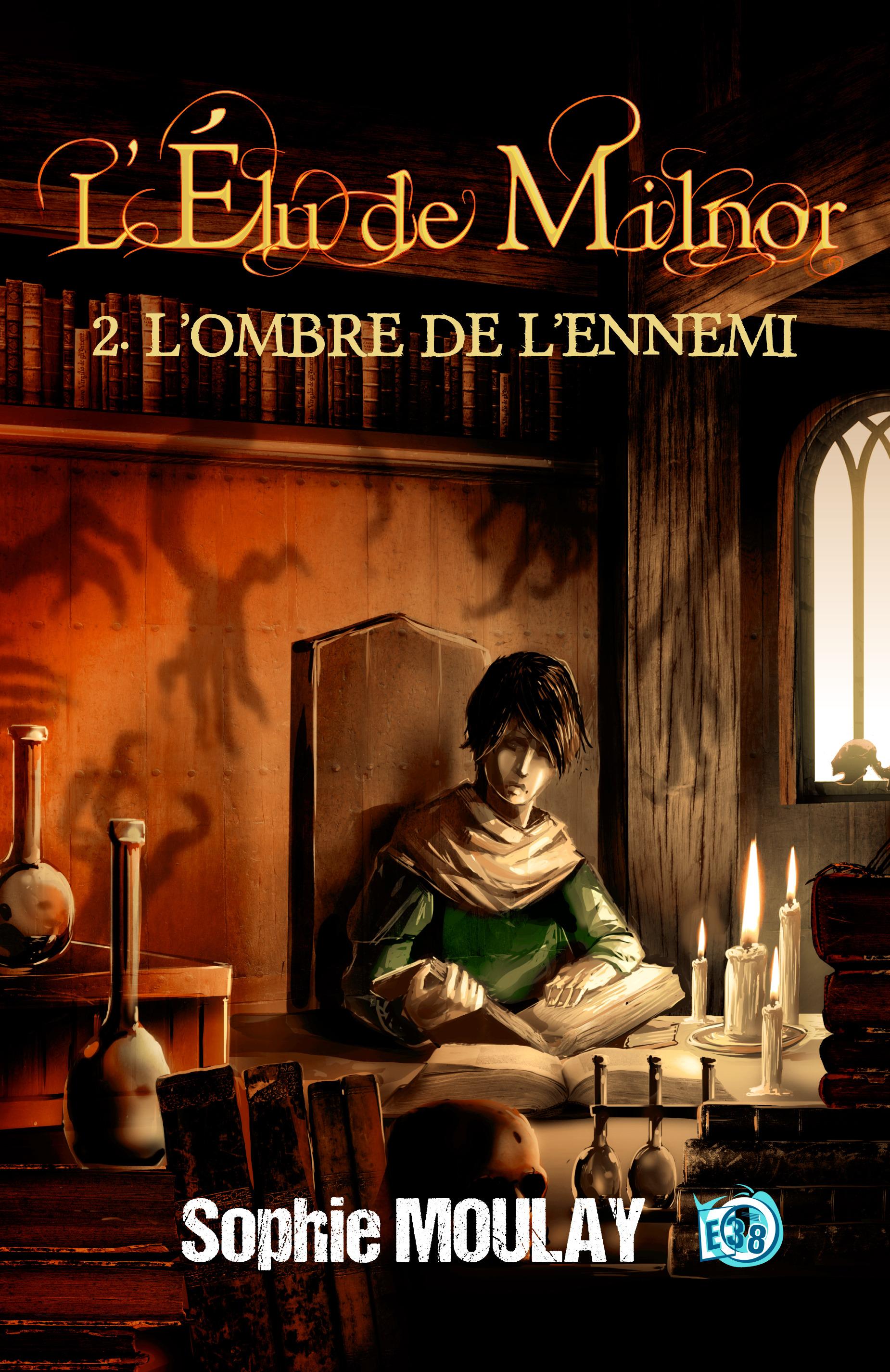 L'ombre de l'Ennemi, L'ÉLU DE MILNOR - TOME 2