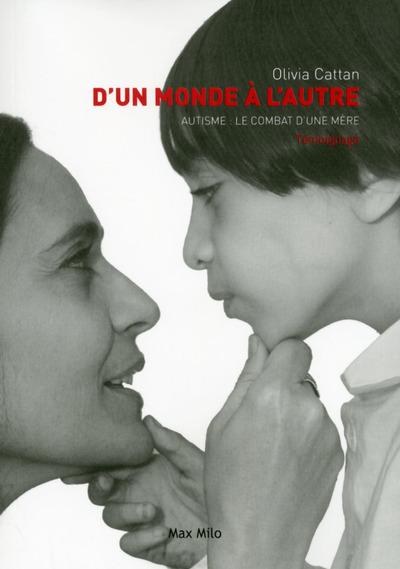 D'UN MONDE A L'AUTRE - AUTISME : LE COMBAT D'UNE MERE