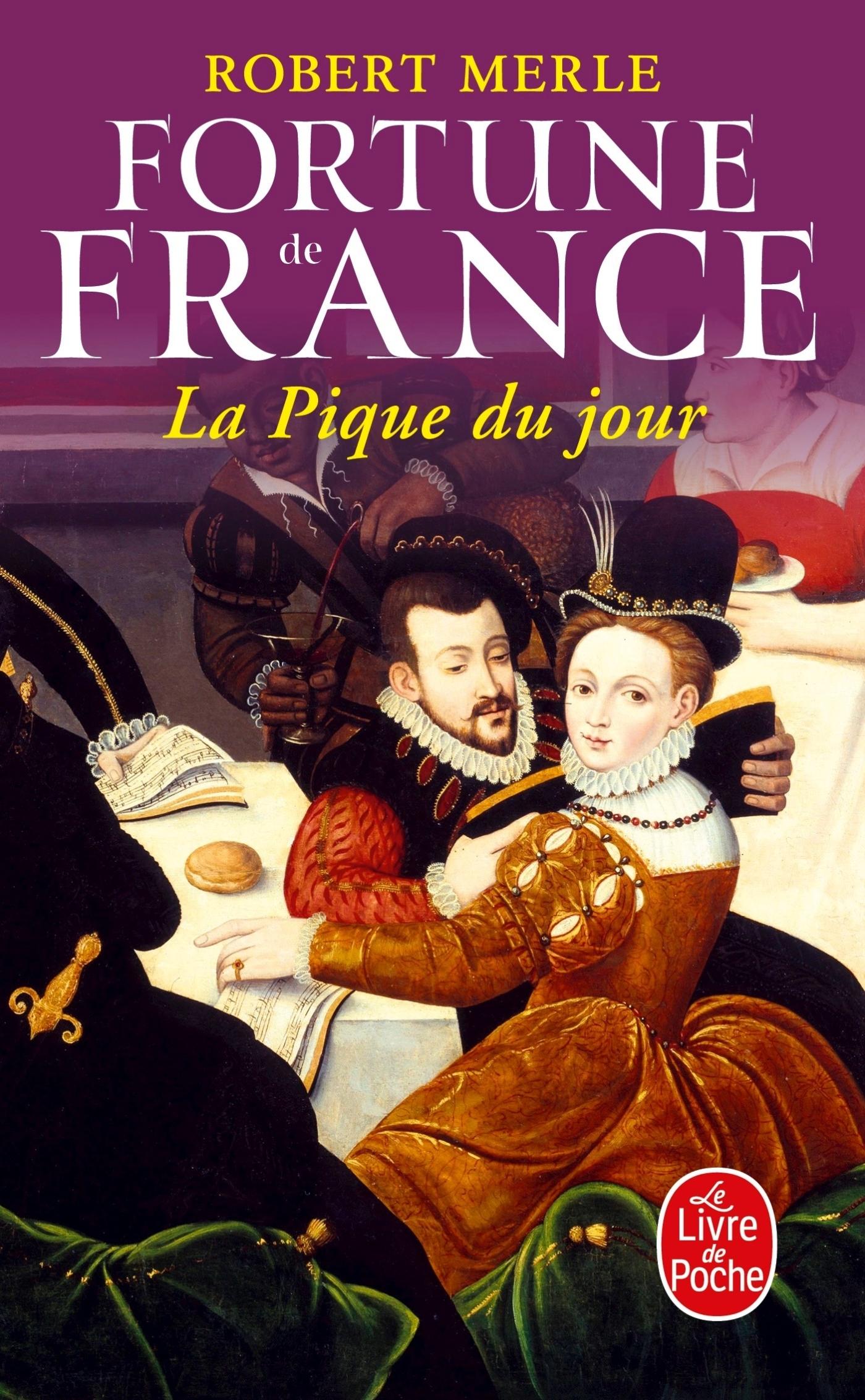 LA PIQUE DU JOUR (FORTUNE DE FRANCE, TOME 6)