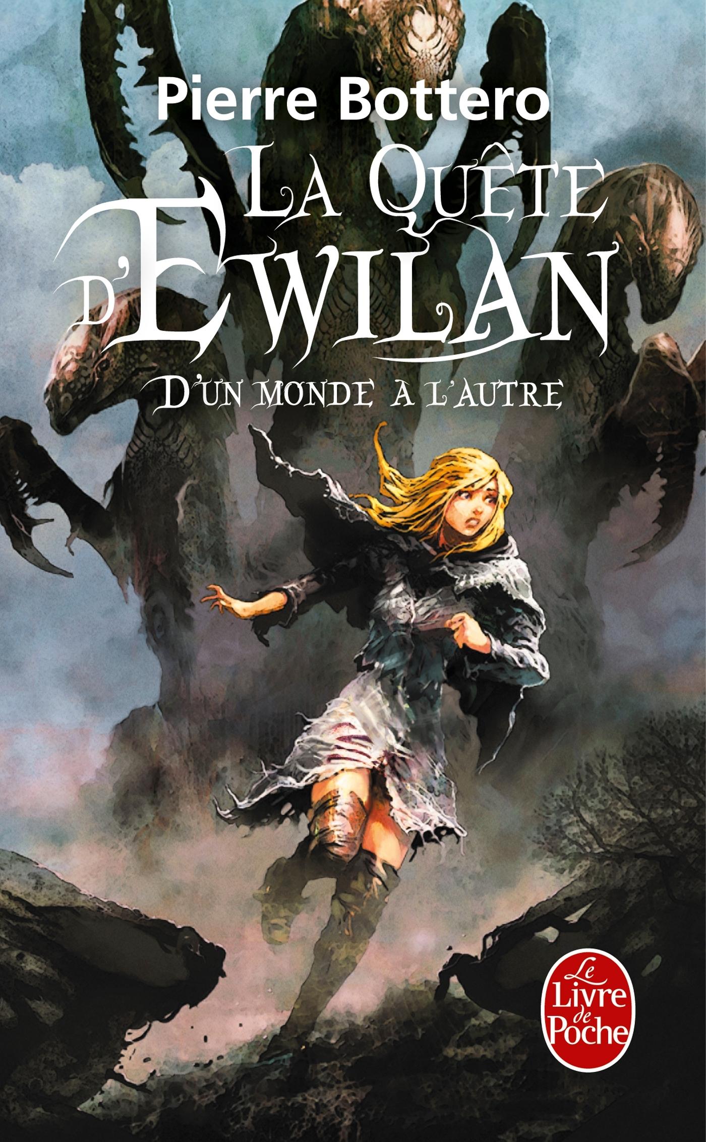 D'UN MONDE A L'AUTRE (LA QUETE D'EWILAN, TOME 1)
