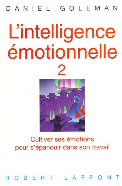 L'INTELLIGENCE EMOTIONNELLE - TOME 2