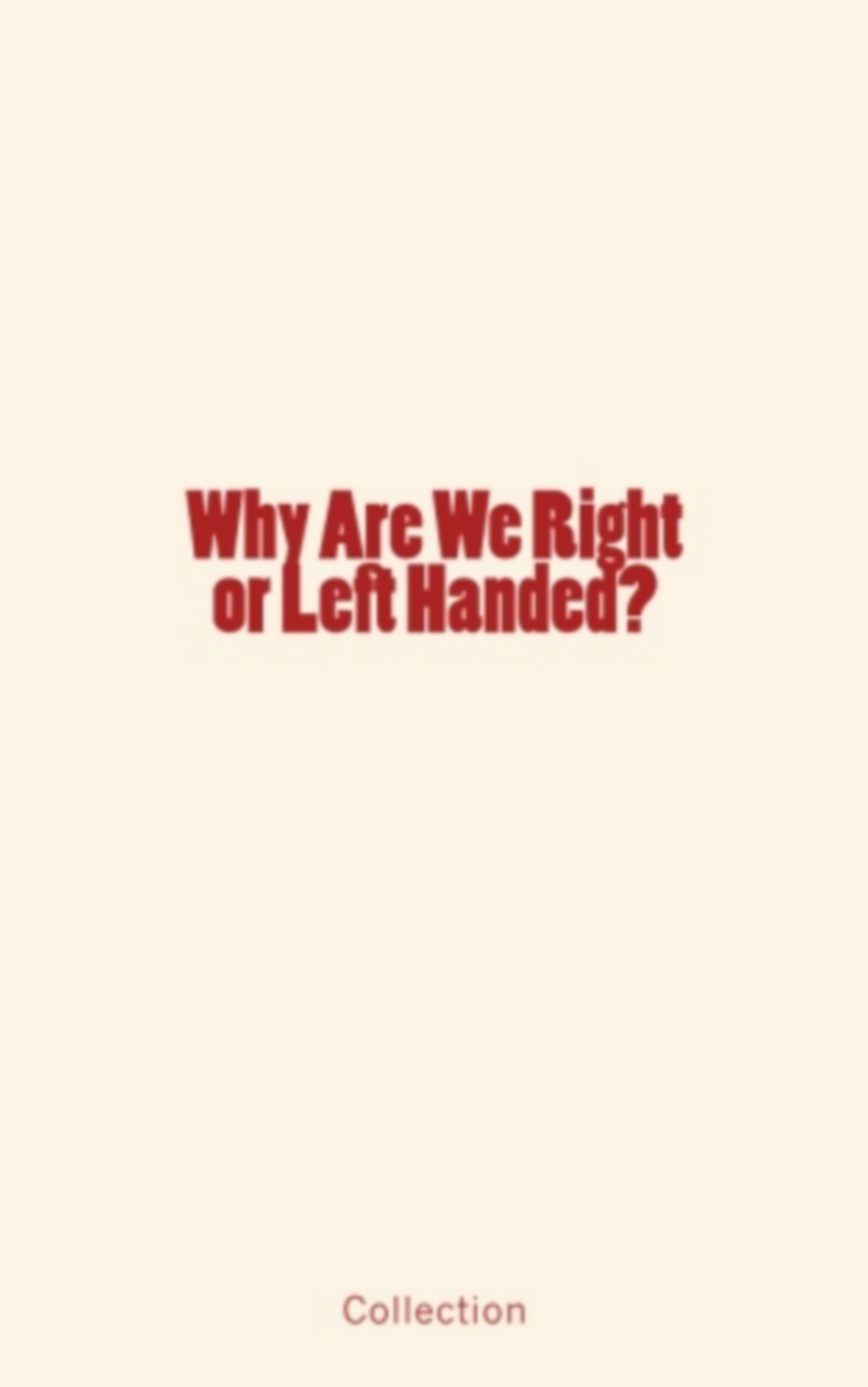 Why Are We Right or Left Handed?