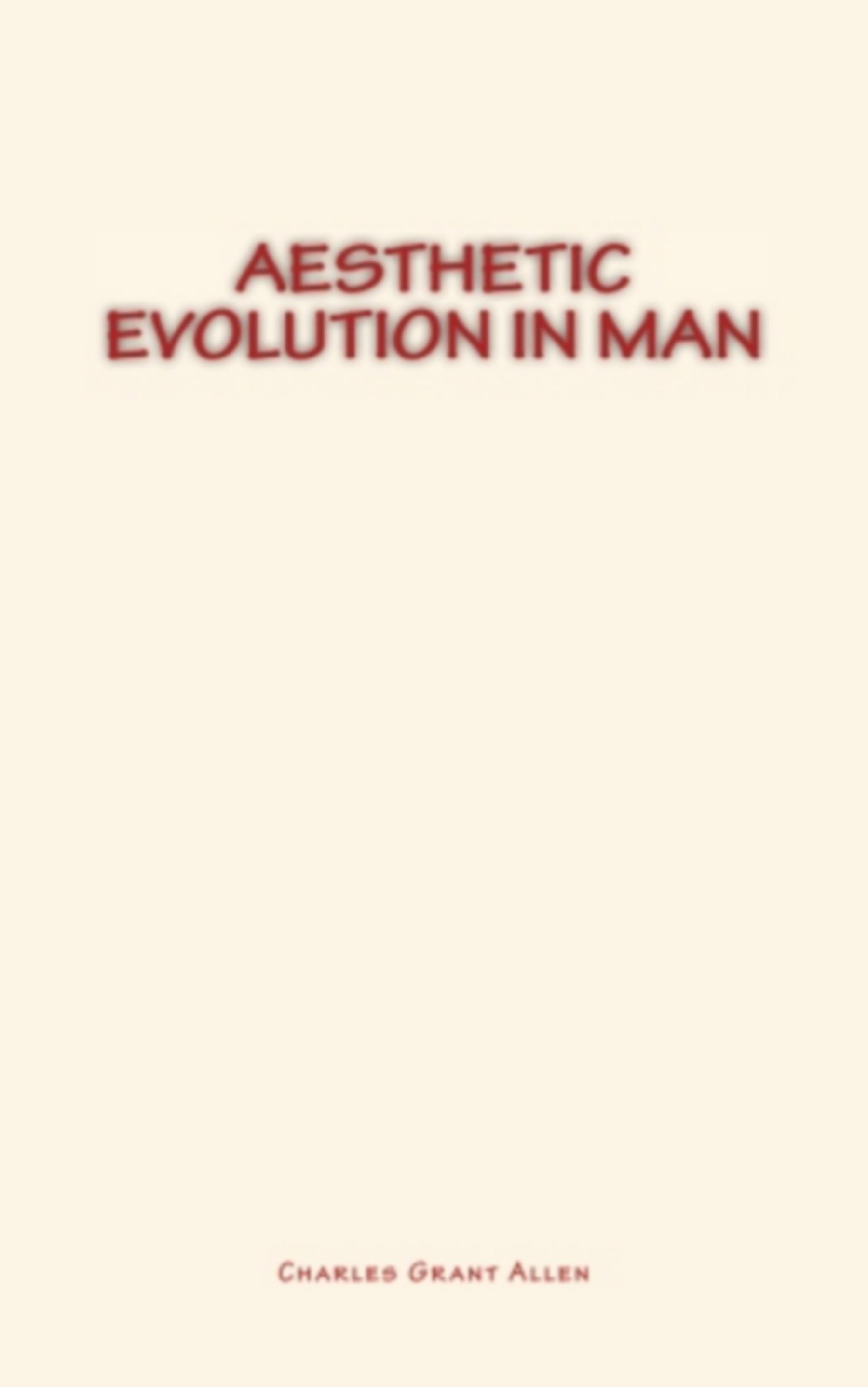 Aesthetic Evolution in Man