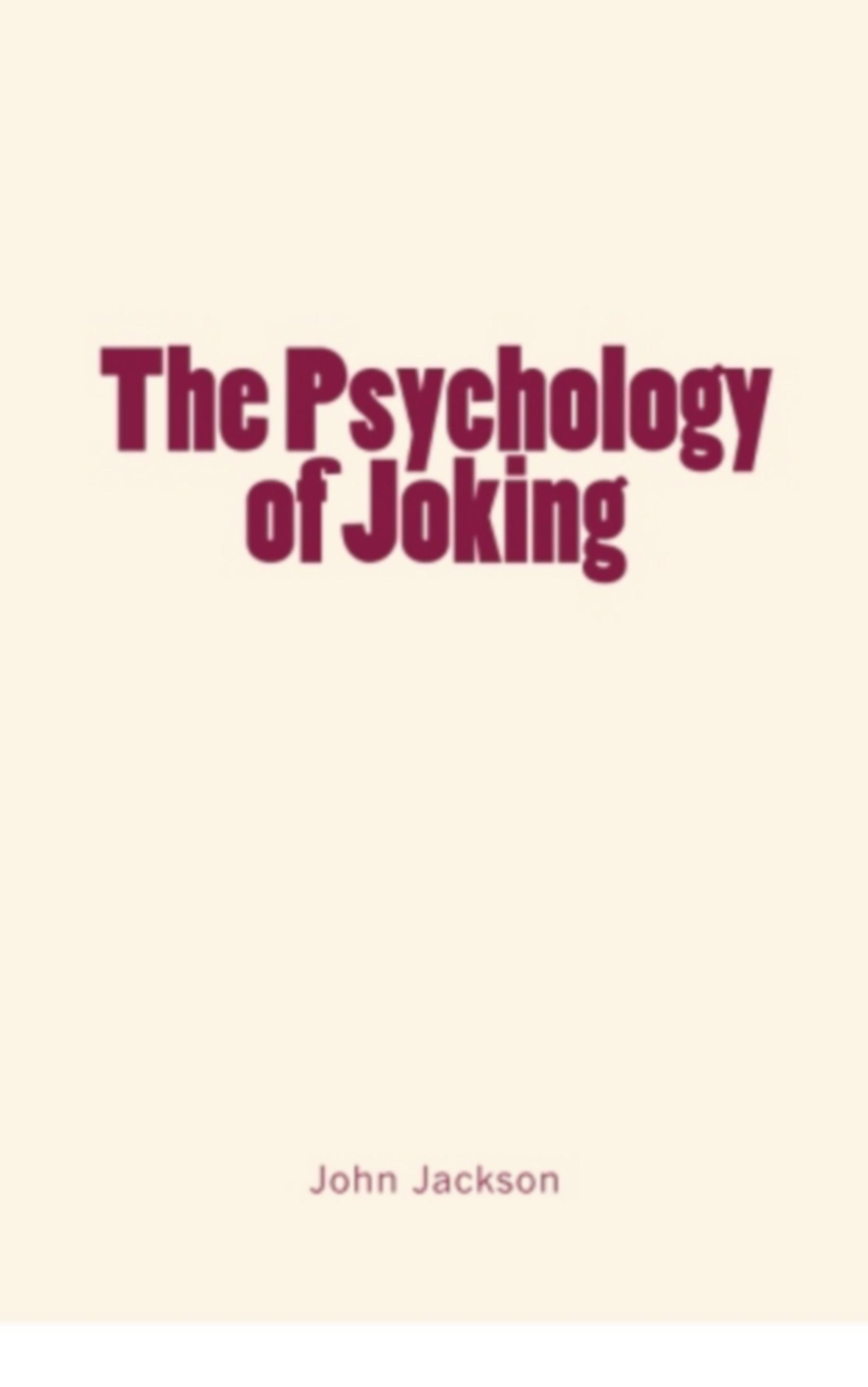The Psychology of Joking