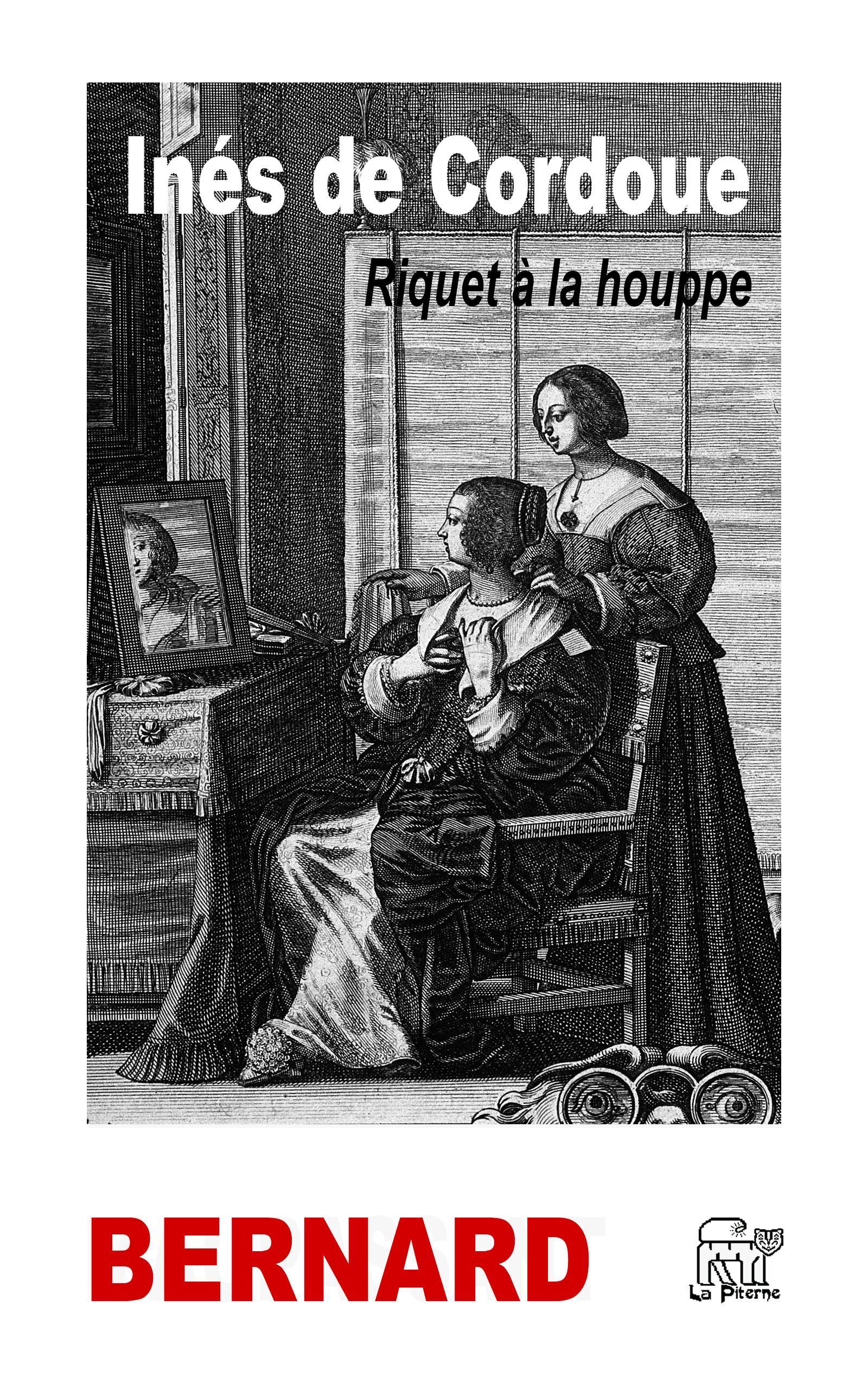 Inés de Cordoue, RIQUET À LA HOUPPE
