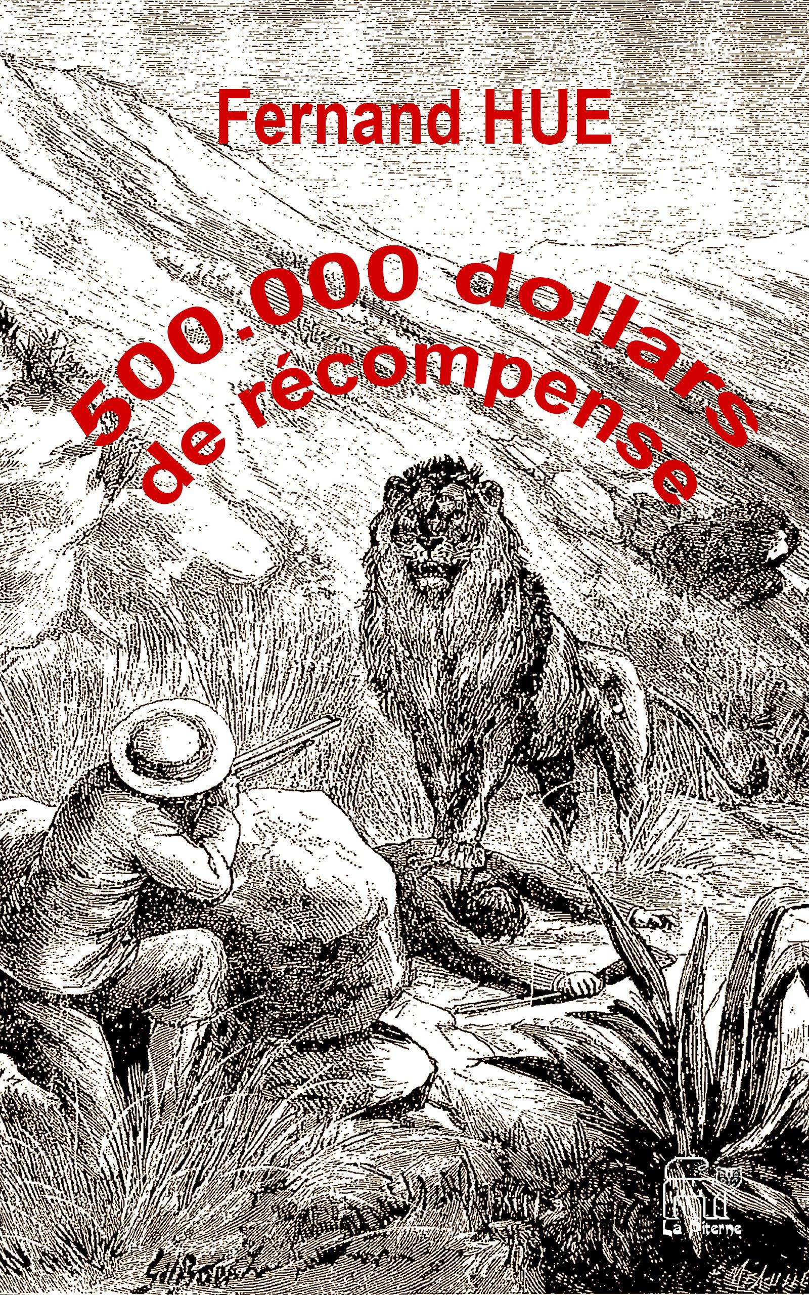 500,000 dollars de récompense