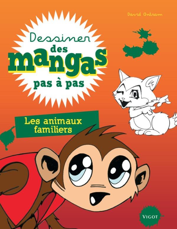 DESSINER DES MANGAS PAS A PAS LES ANIMAUX FAMILIERS