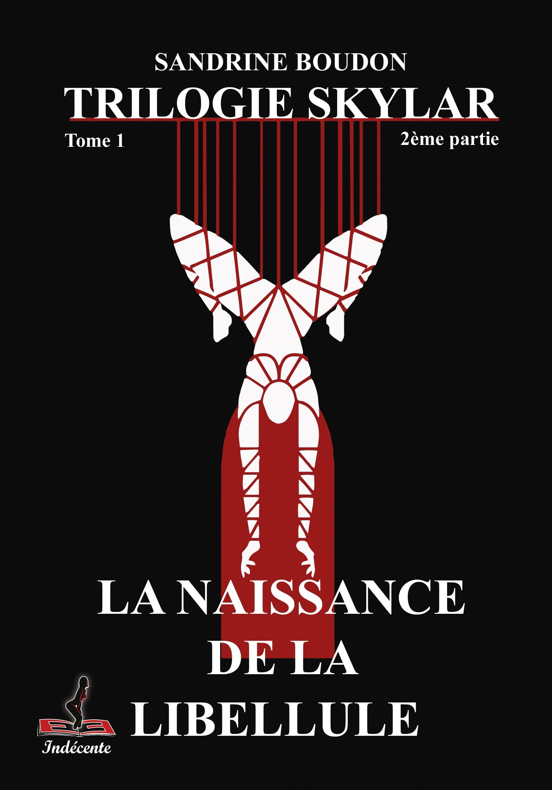 Skylar Tome 1 - partie 2, LA NAISSANCE DE LA LIBELLULE