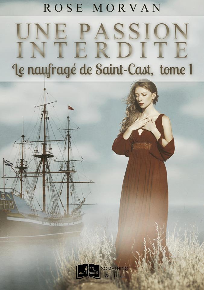 Une passion interdite, tome 1 : Le naufragé de Saint-Cast