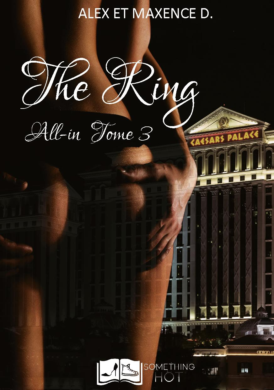 All in, tome 3 : The Ring