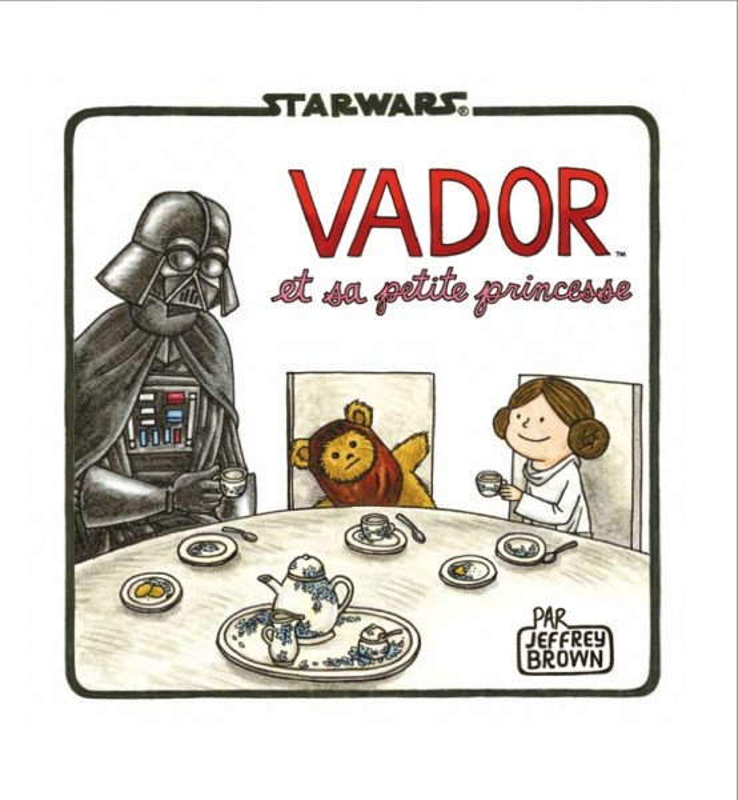 STAR WARS : DARK VADOR ET SA PETITE PRINCESSE