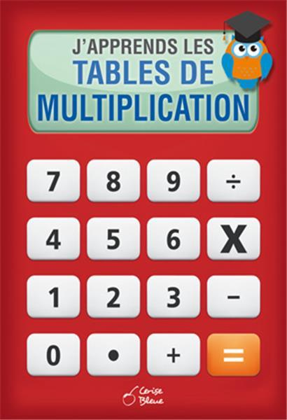 J'APPRENDS LES TABLES DE MULTIPLICATION