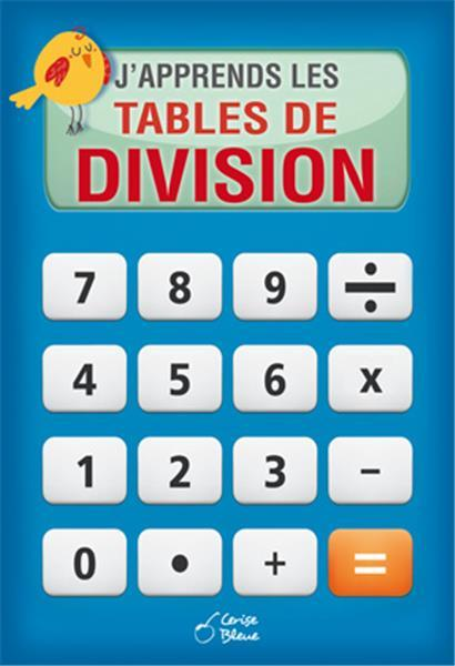 J'APPRENDS LES TABLES DE DIVISION