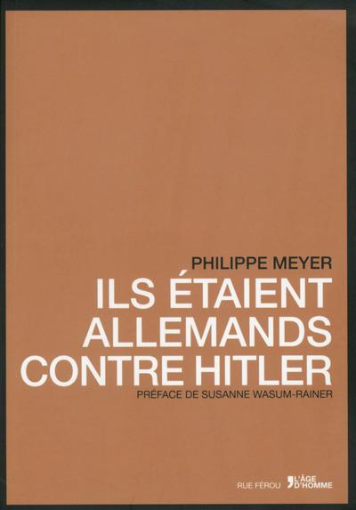 ILS ETAIENT ALLEMANDS CONTRE HITLER