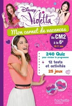 VIOLETTA - MON CARNET DE VACANCES - DU CM2 A LA 6E