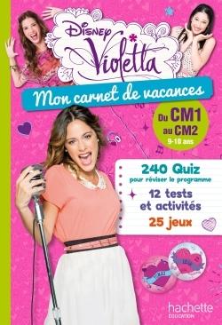 VIOLETTA - MON CARNET DE VACANCES - DU CM1 AU CM2
