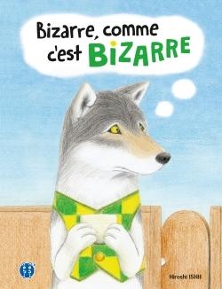 BIZARRE, COMME C'EST BIZARRE
