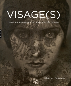 VISAGE(S). SENS ET REPRESENTATIONS EN OCCIDENT