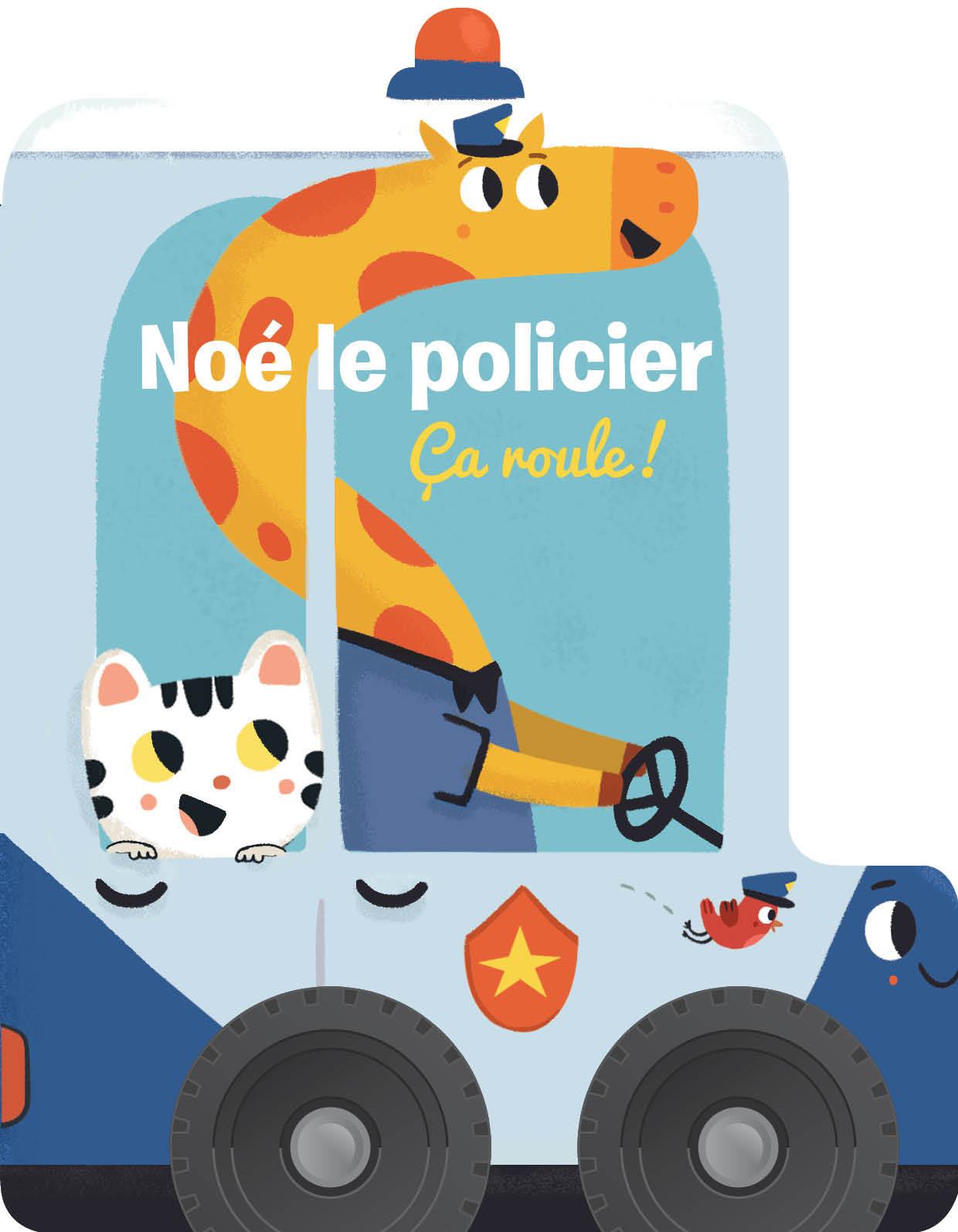 NOE LE POLICIER CA ROULE !