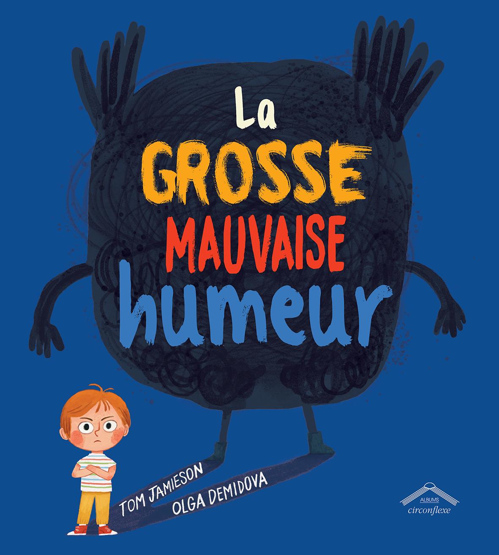 GROSSE MAUVAISE HUMEUR (LA)