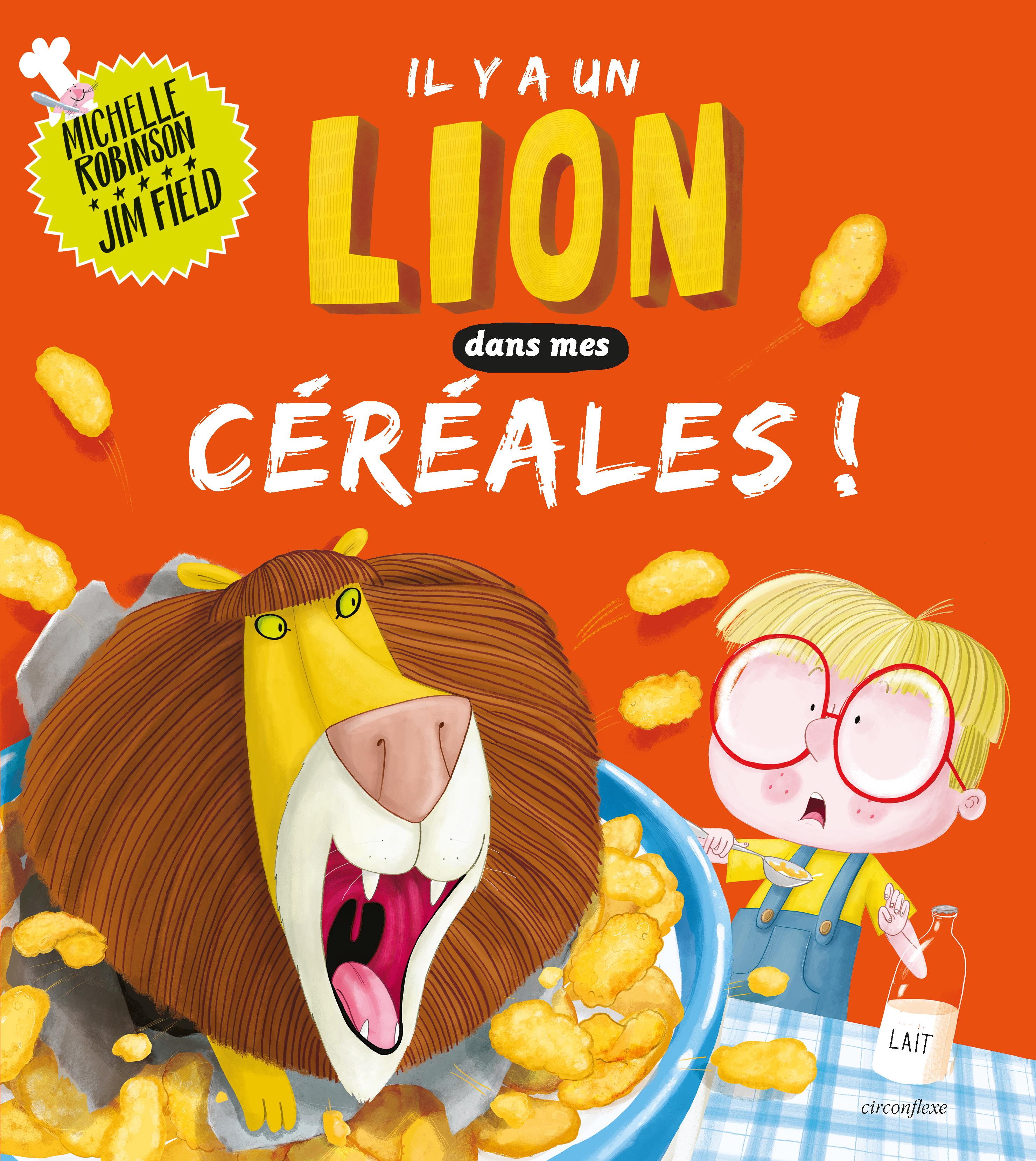 IL Y A UN LION DANS MES CEREALES !