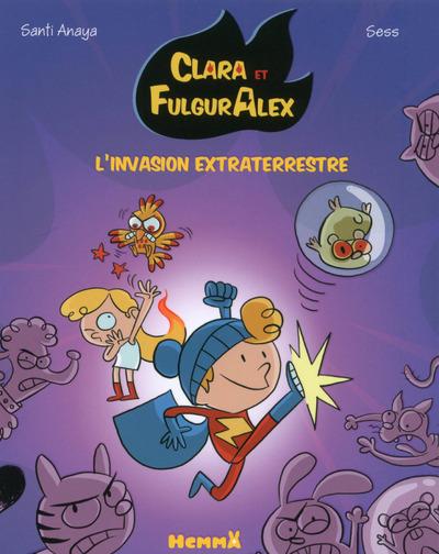 CLARA ET FULGURALEX - TOME 3 L'INVASION EXTRATERRESTRE