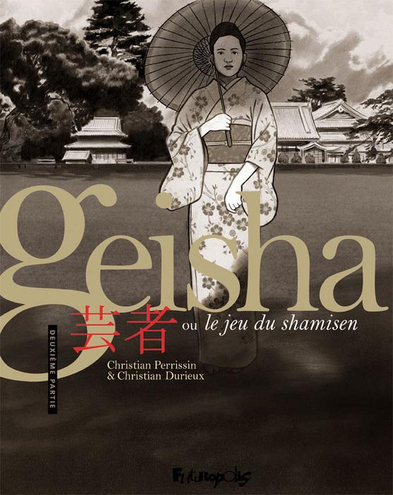 Geisha ou Le jeu du shamisen (Partie 2)