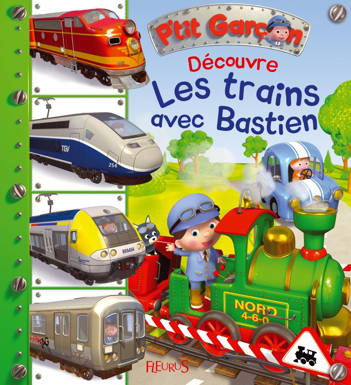 DECOUVRE LES TRAINS AVEC BASTIEN
