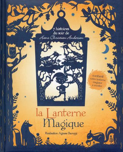 LA LANTERNE MAGIQUE - 7 HISTOIRES DU SOIR DE HANS CHRISTIAN ANDERSEN