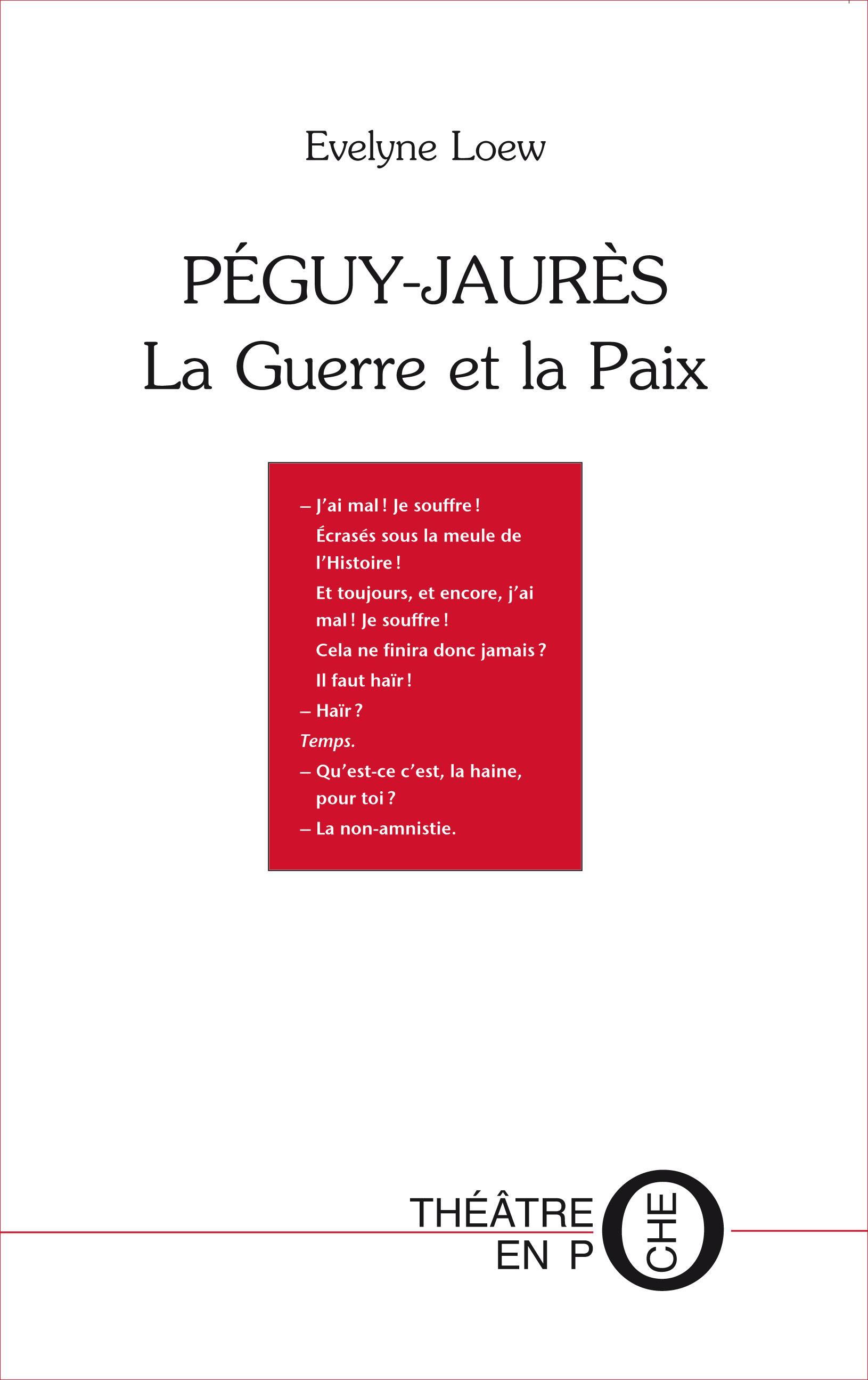 Péguy - Jaurès, LA GUERRE ET LA PAIX