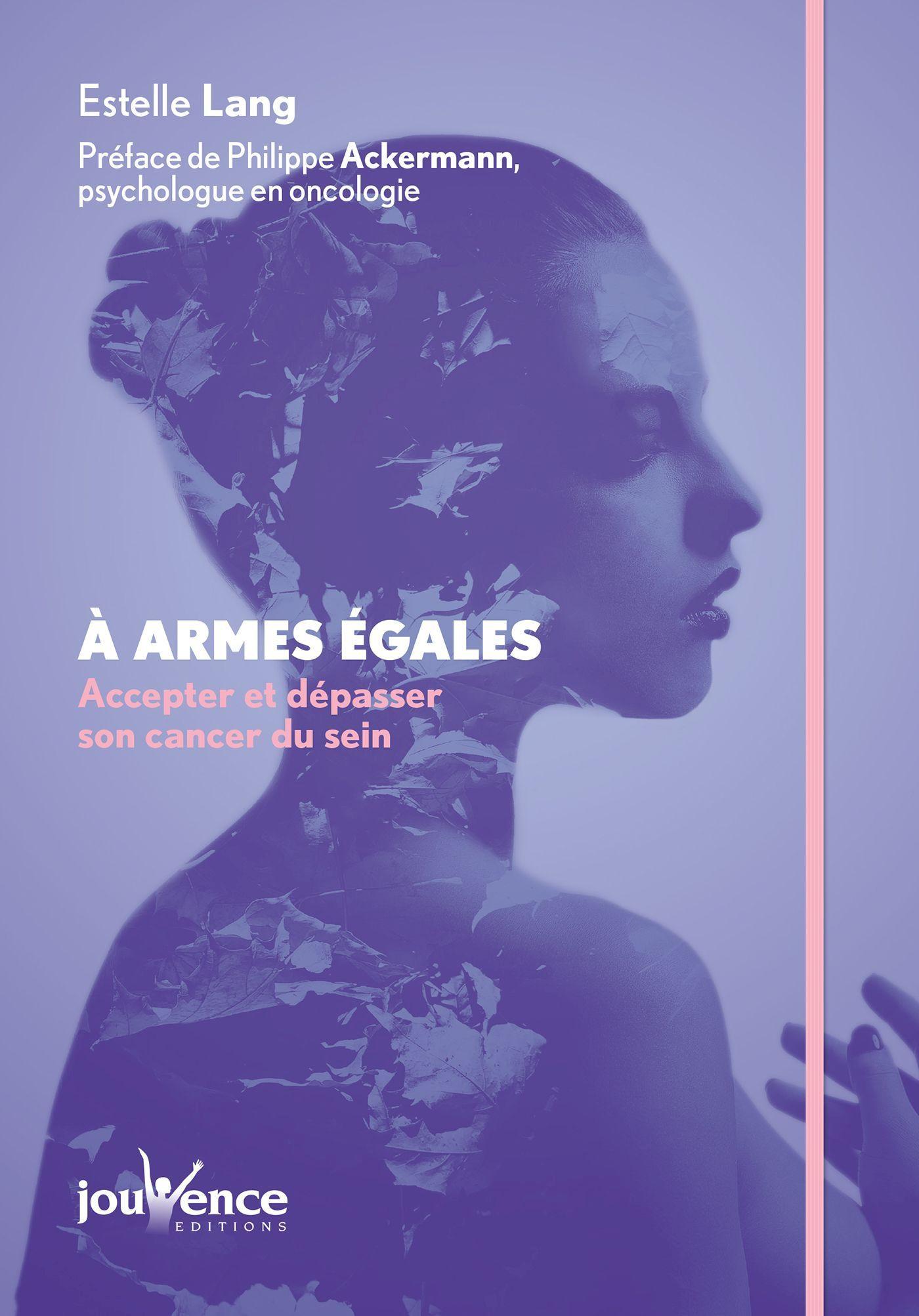 À armes égales : Accepter et dépasser son cancer du sein
