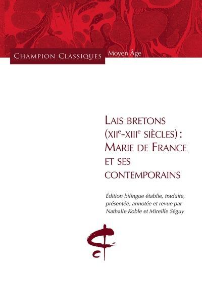 LAIS BRETONS (XIIE-XIIIE SIECLES) - MARIE DE FRANCE ET SES CONTEMPORAINS