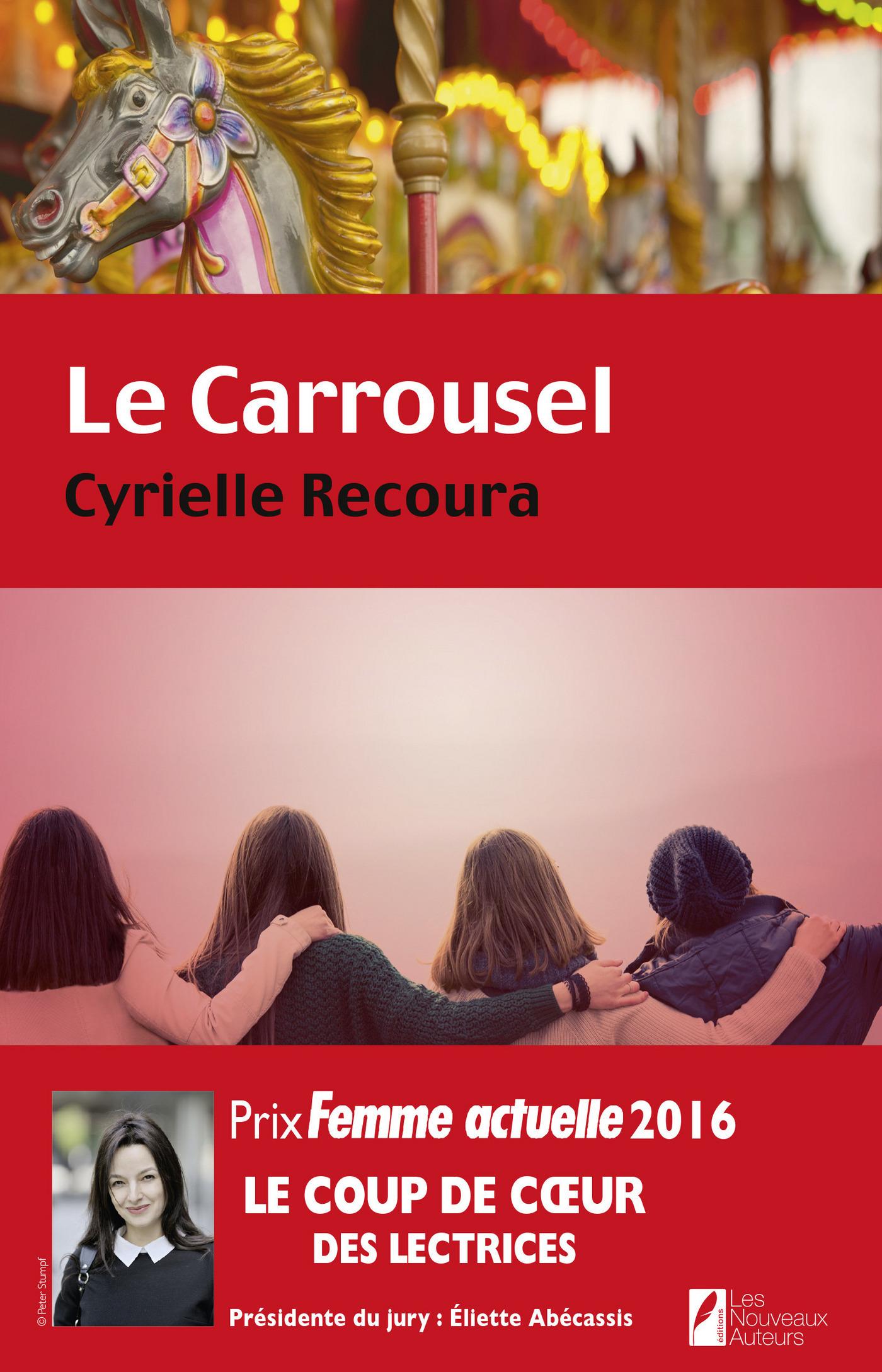 Le carrousel. Coup de coeur des Lectrices. Prix Femme Actuelle 2016, LE CARROUSEL