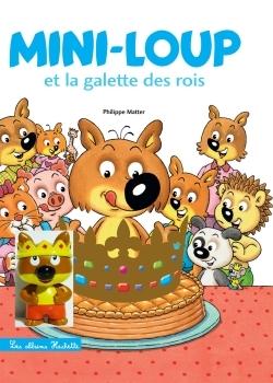 MINI-LOUP - MINI-LOUP ET LA GALETTE DES ROIS + 1 FIGURINE