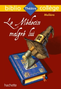 BIBLIOCOLLEGE - LE MEDECIN MALGRE LUI, MOLIERE