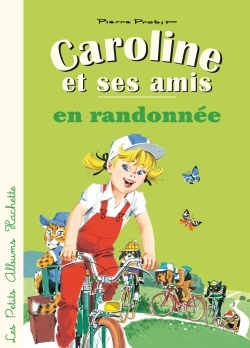 CAROLINE ET SES AMIS EN RANDONNEE