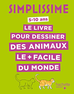 SIMPLISSIME - LE LIVRE POUR DESSINER DES ANIMAUX LE PLUS FACILE DU MONDE